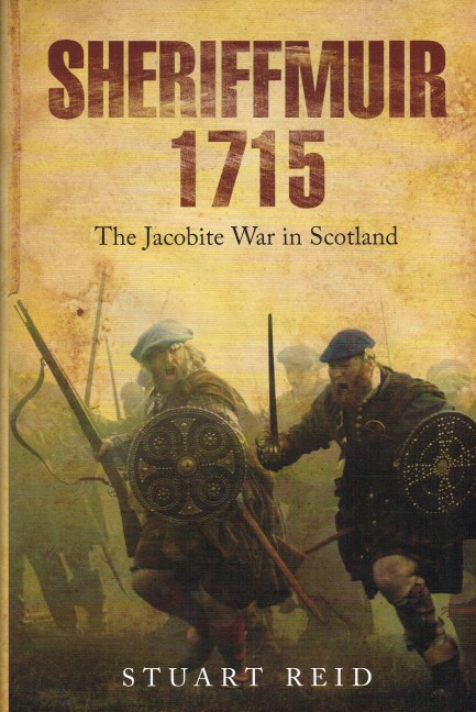 Image for SHERIFFMUIR 1715 : THE JACOBITE WAR IN SCOTLAND