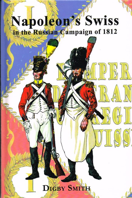 Image for NAPOLEON'S SWISS IN THE RUSSIAN CAMPAIGN OF 1812