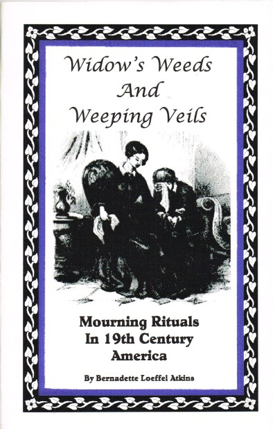 Image for WIDOW'S WEEDS AND WEEPING VEILS : MOURNING RITUALS IN 19TH CENTURY AMERICA