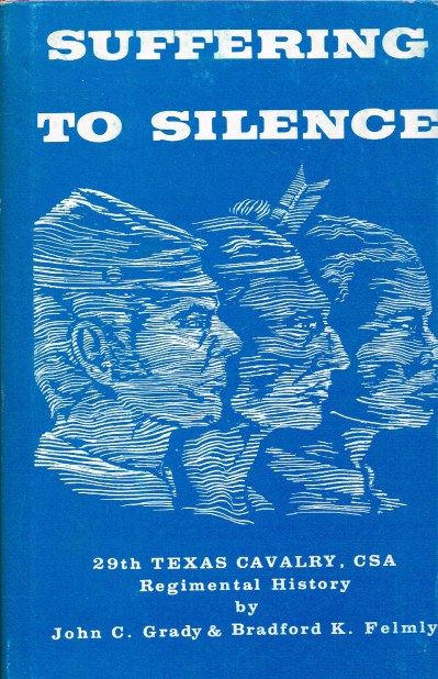 Image for SUFFERING TO SILENCE : 29TH TEXAS CAVALRY, CSA REGIMENTAL HISTORY