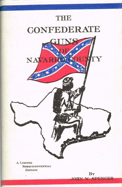 Image for THE CONFEDERATE GUNS OF NAVARRO COUNTY (SIGNED COPY)