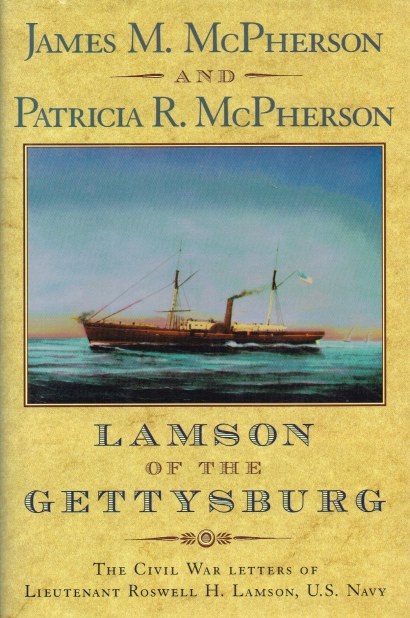 Image for LAMSON OF THE GETTYSBURG : THE CIVIL WAR LETTERS OF LIEUTENANT ROSWELL H. LAMSON, US NAVY