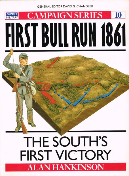 Image for FIRST BULL RUN 1861 : THE SOUTH'S FIRST VICTORY