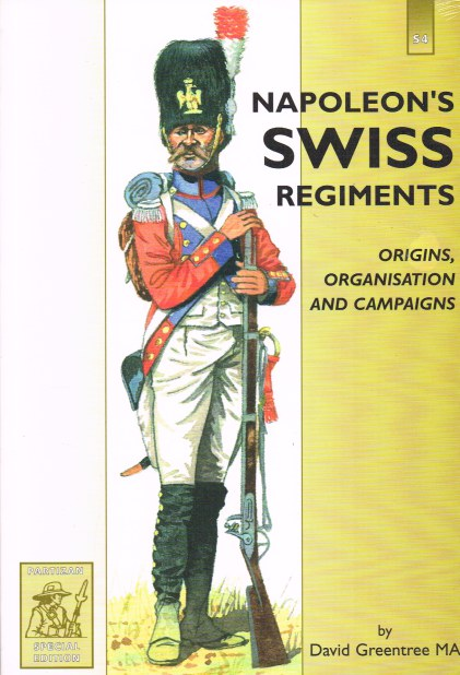 Image for NAPOLEON'S SWISS REGIMENTS : ORIGINS, ORGANISATION AND CAMPAIGNS