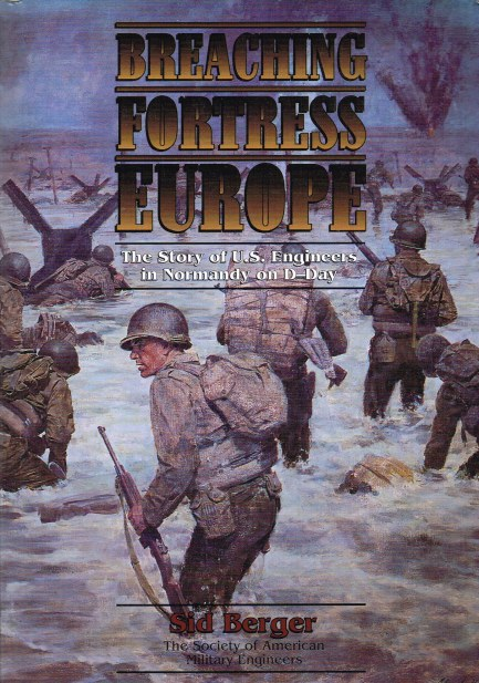 Image for BREACHING FORTRESS EUROPE : THE STORY OF US ENGINEERS IN NORMANDY ON D-DAY