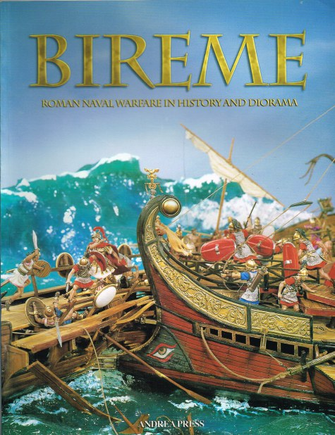 Image for BIREME: ROMAN NAVAL WARFARE IN HISTORY AND DIORAMA