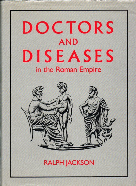 Image for DOCTORS AND DISEASES IN THE ROMAN EMPIRE