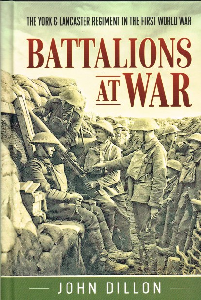 Image for BATTALIONS AT WAR : THE YORK & LANCASTER REGIMENT IN THE FIRST WORLD WAR