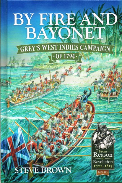 Image for BY FIRE AND BAYONET : GREY'S WEST INDIES CAMPAIGN OF 1794