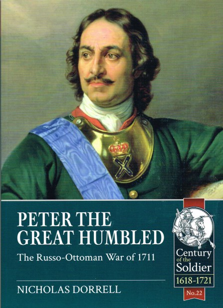 Image for PETER THE GREAT HUMBLED : THE RUSSO-OTTOMAN WAR OF 1711