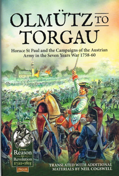 Image for OLMUTZ TO TORGAU : HORACE ST PAUL AND THE CAMPAIGNS OF THE AUSTRIAN ARMY IN THE SEVEN YEARS WAR, 1758-60