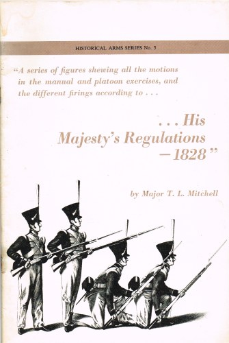 Image for HISTORICAL ARMS SERIES NO.5: HIS MAJESTY'S REGULATIONS 1828