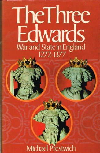 Image for THE THREE EDWARDS : WAR AND STATE IN ENGLAND 1272-1377