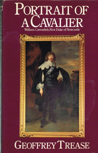 Image for PORTRAIT OF A CAVALIER : WILLIAM CAVENDISH, FIRST DUKE OF NEWCASTLE