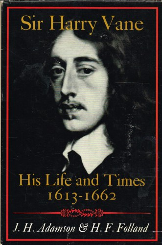 Image for SIR HARRY VANE : HIS LIFE AND TIMES 1613-1662