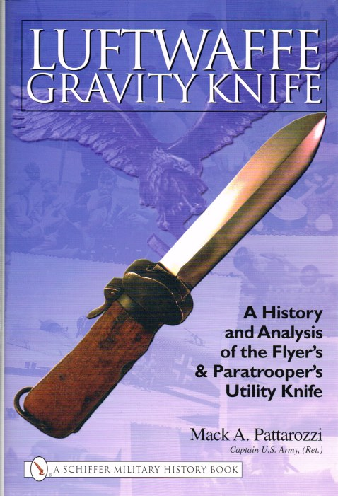 Image for LUFTWAFFE GRAVITY KNIFE : A HISTORY AND ANALYSIS OF THE FLYER'S AND PARATROOPER'S UTILITY KNIFE