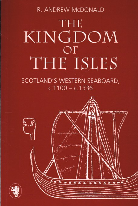 Image for THE KINGDOM OF THE ISLES : SCOTLAND'S WESTERN SEABOARD, C.1100-C.1336