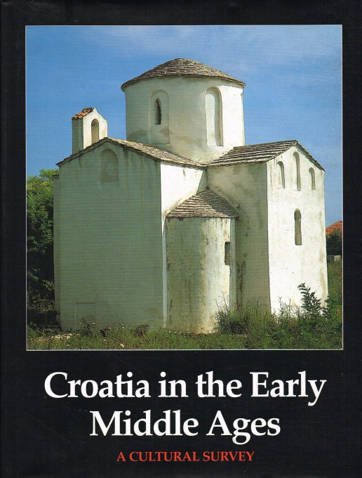 Image for CROATIA IN THE EARLY MIDDLE AGES : A CULTURAL SURVEY