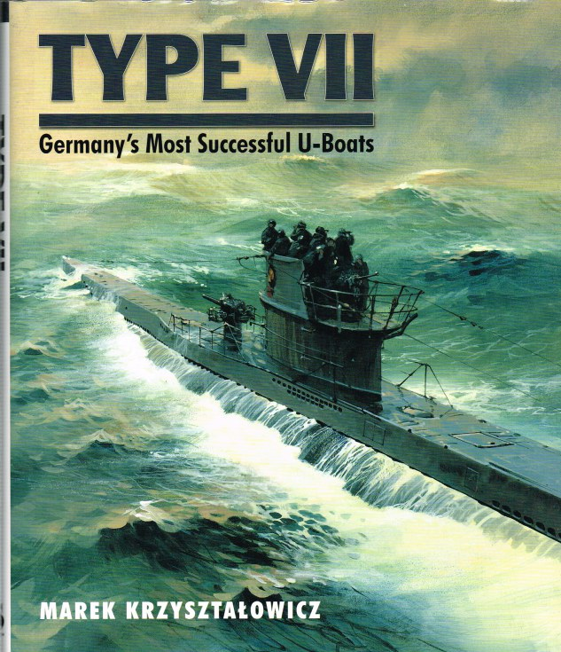 Image for TYPE VII : GERMANY'S MOST SUCCESSFUL U-BOATS