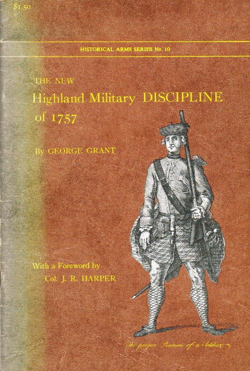Image for THE NEW HIGHLAND MILITARY DISCIPLINE OF 1757 BY GEORGE GRANT
