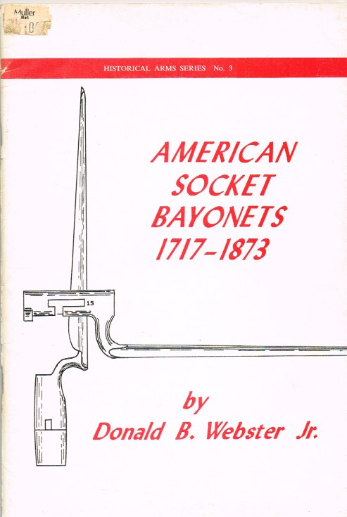 Image for HISTORICAL ARMS SERIES NO.3: AMERICAN SOCKET BAYONETS 1717-1873
