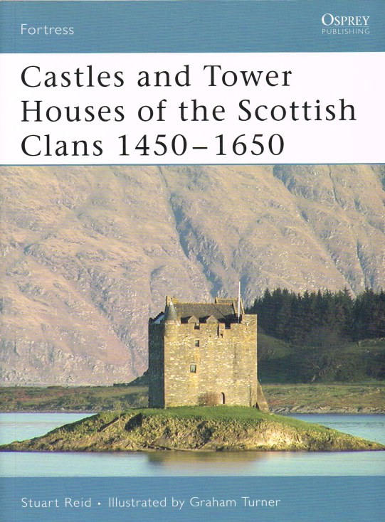 Image for CASTLES AND TOWER HOUSES OF THE SCOTTISH CLANS 1450-1650