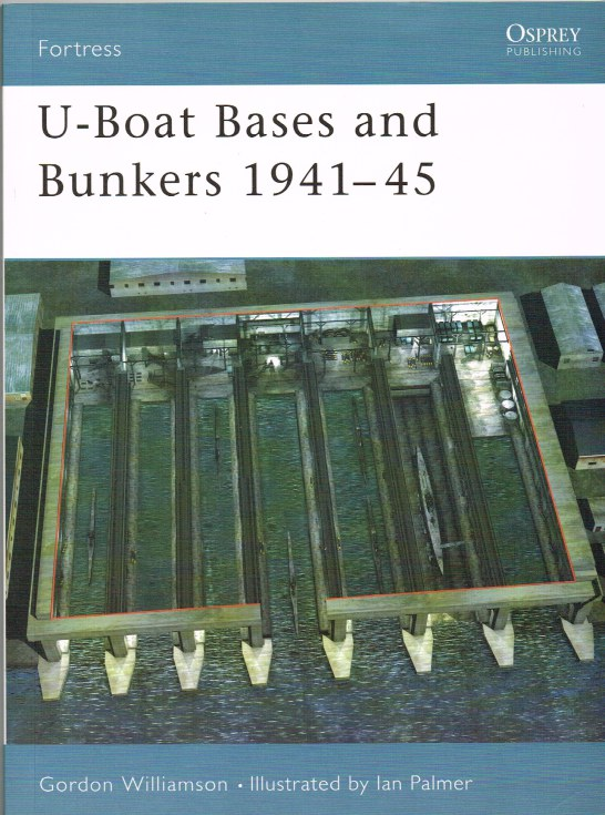 Image for U-BOAT BASES AND BUNKERS 1941-45