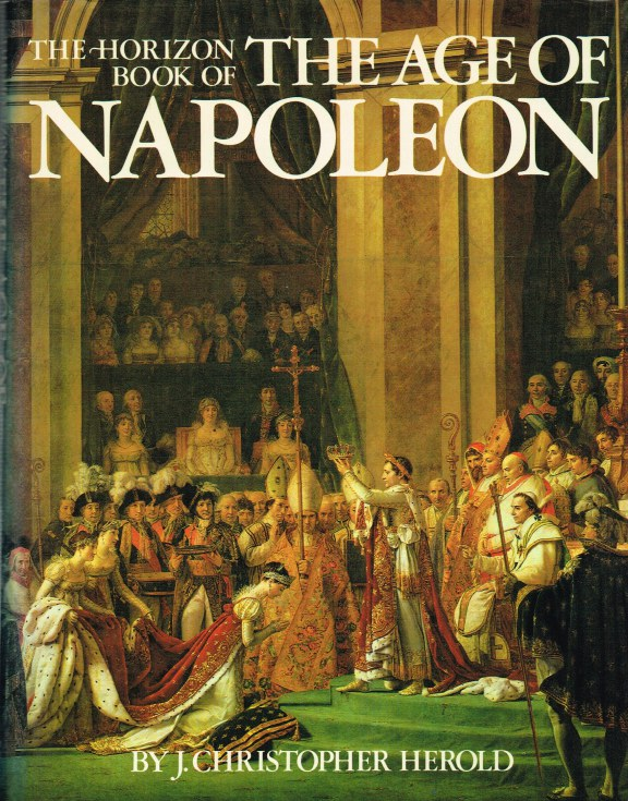 Image for THE HORIZON BOOK OF THE AGE OF NAPOLEON