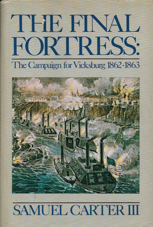 Image for THE FINAL FORTRESS: THE CAMPAIGN FOR VICKSBURG 1862-1863