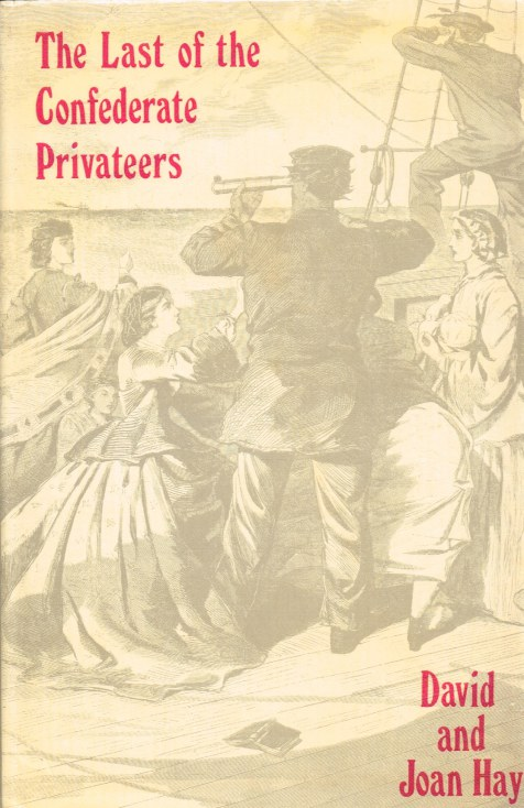 Image for THE LAST OF THE CONFEDERATE PRIVATEERS