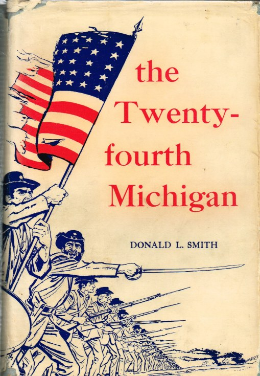 Image for THE TWENTY-FOURTH MICHIGAN OF THE IRON BRIGADE