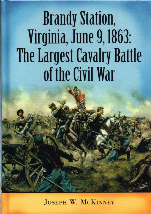Image for BRANDY STATION, VIRGINIA, JUNE 9, 1863: THE LARGEST CAVALRY BATTLE OF THE CIVIL WAR
