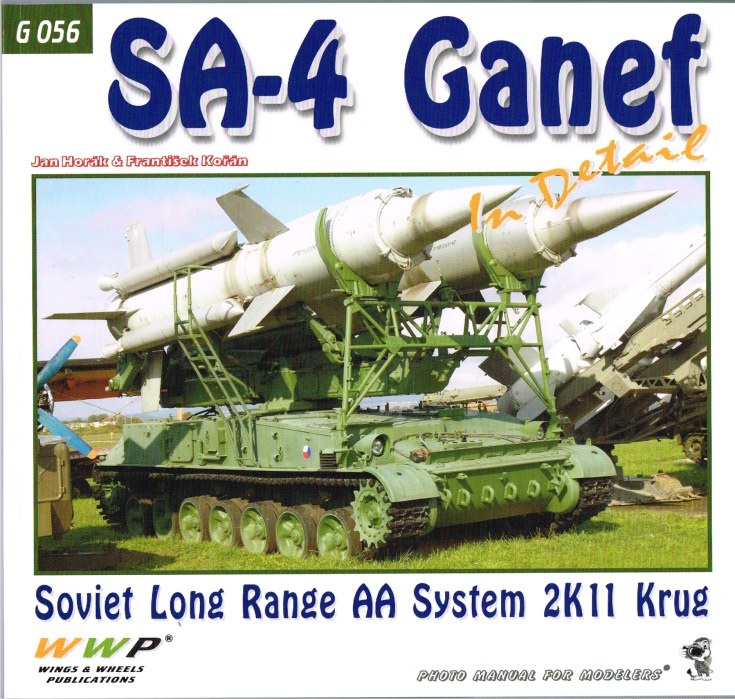Image for SA-4 GANEF IN DETAIL : SOVIET LONG RANGE AA SYSTEM 2K11 KRUG