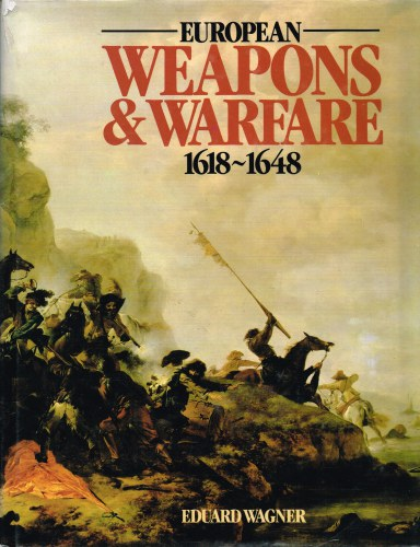 Image for EUROPEAN WEAPONS AND WARFARE 1618-1648