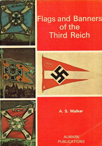 Image for FLAGS AND BANNERS OF THE THIRD REICH (SIGNED COPY)