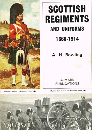 Image for SCOTTISH REGIMENTS AND UNIFORMS 1660-1914 (SECOND EDITION, REVISED & EXPANDED)