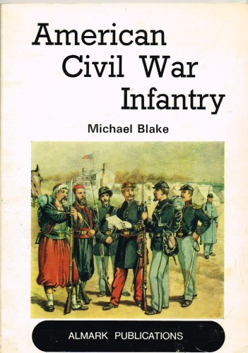 Image for AMERICAN CIVIL WAR INFANTRY