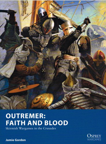Image for OUTREMER : FAITH AND BLOOD - SKIRMISH WARGAMES IN THE CRUSADES