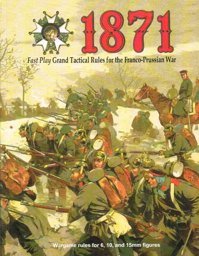 Image for 1871 FAST PLAY GRAND TACTICAL RULES FOR THE FRANCO-PRUSSIAN WAR