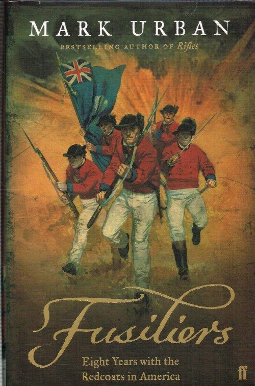Image for FUSILIERS: EIGHT YEARS WITH THE REDCOATS IN AMERICA