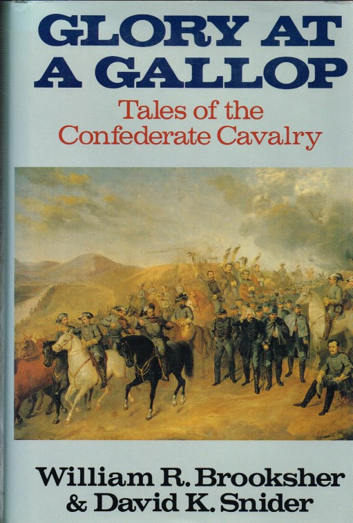 Image for GLORY AT A GALLOP : TALES OF THE CONFEDERATE CAVALRY