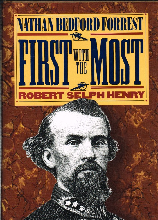 Image for FIRST WITH THE MOST : NATHAN BEDFORD FORREST