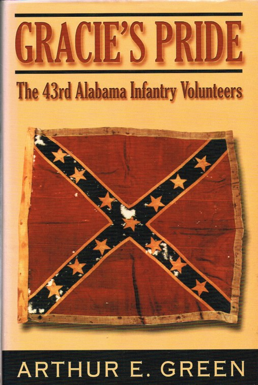 Image for GRACIE'S PRIDE : THE 43RD ALABAMA INFANTRY VOLUNTEERS