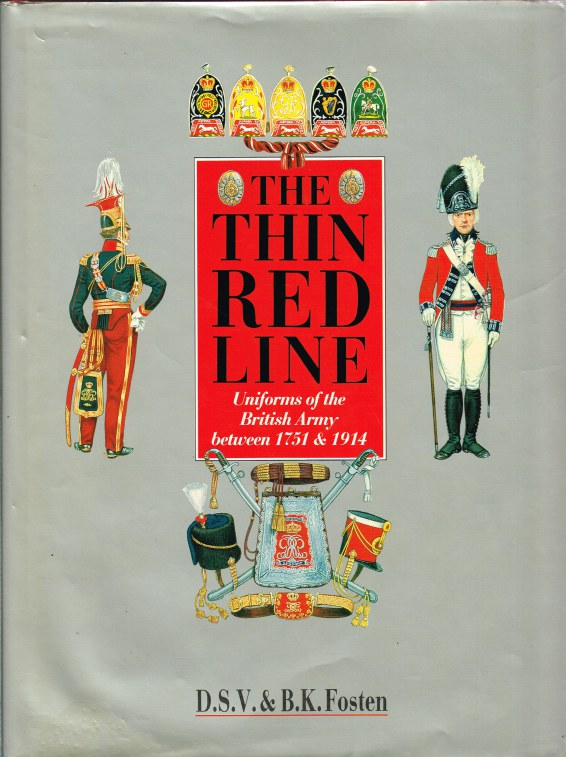 Image for THE THIN RED LINE: UNIFORMS OF THE BRITISH ARMY BETWEEN 1751 AND 1914