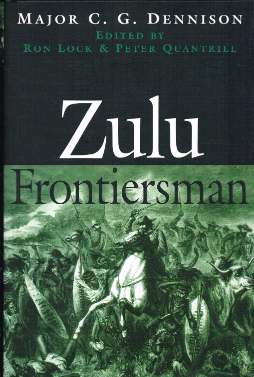 Image for ZULU FRONTIERSMAN : MAJOR C.G. DENNISON, DSO