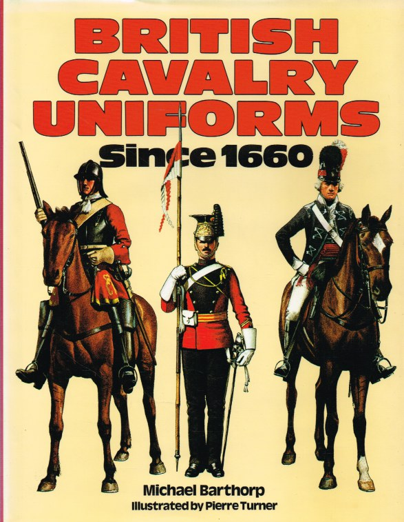 Image for BRITISH CAVALRY UNIFORMS SINCE 1660