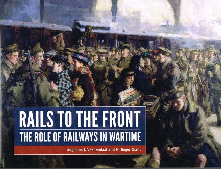 Image for RAILS TO THE FRONT : THE ROLE OF RAILWAYS IN WARTIME
