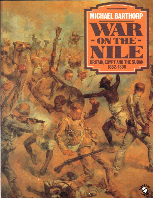 Image for WAR ON THE NILE: BRITAIN, EGYPT AND THE SUDAN 1882-1898