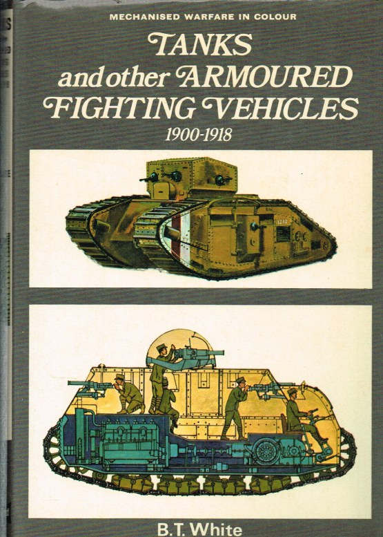 Image for TANKS AND OTHER ARMOURED FIGHTING VEHICLES 1900 TO 1918