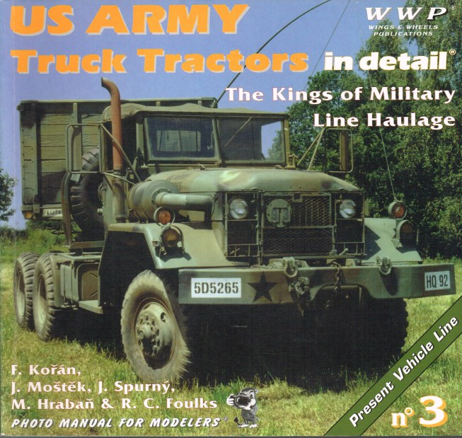 Image for PRESENT VEHICLE LINE NO.3: US ARMY TRUCK TRACTORS IN DETAIL